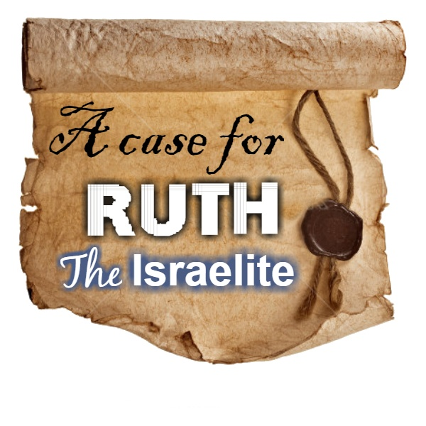 A case for Ruth the Israelite